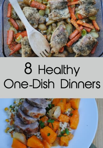 8 easy and delicious healthy one dish dinners.