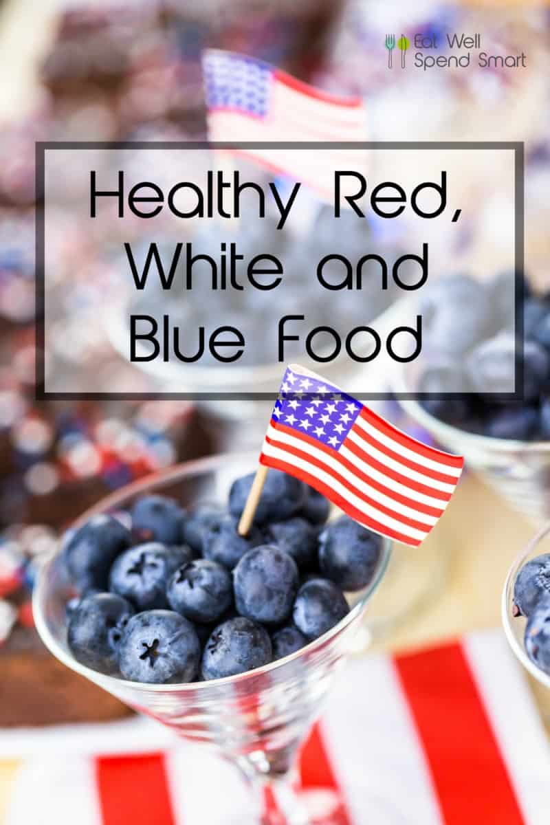Healthy red, white and blue food for your patriotic party.