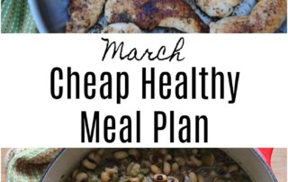 Cheap healthy meal plan for the month of March.