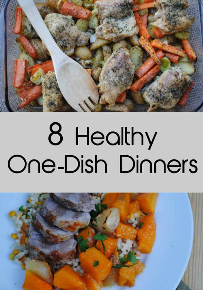 8 easy and delicious healthy one dish meals.