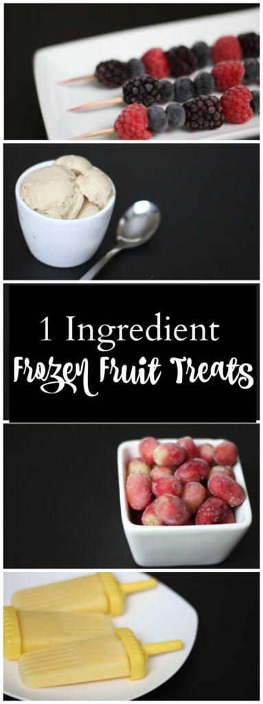 One ingredient frozen fruit treats