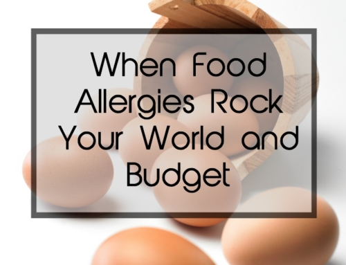 When Food Allergies Rock Your World and Budget
