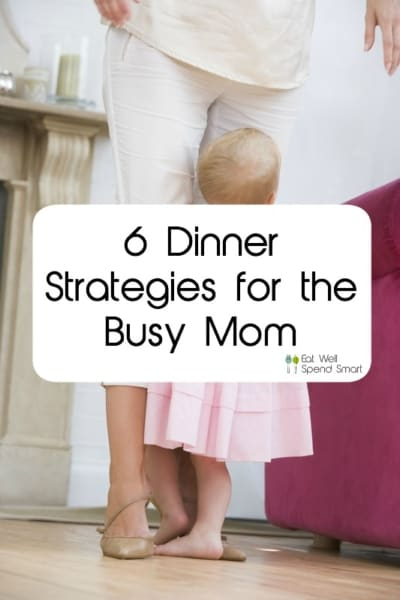 Busy? Having trouble getting dinner on the table? Try these 6 strategies to get dinner on the table fast!