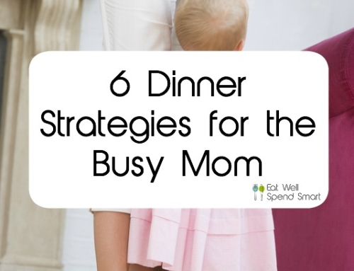 6 Dinner Strategies for the Busy Mom