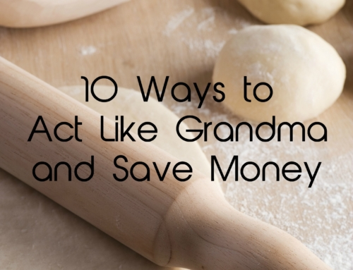 10 ways to act like grandma and save money