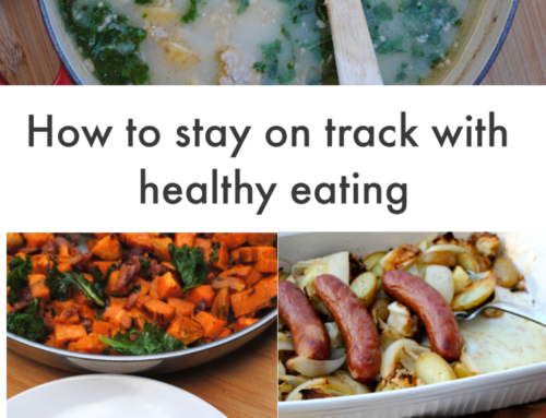 How to stay on track with healthy eating