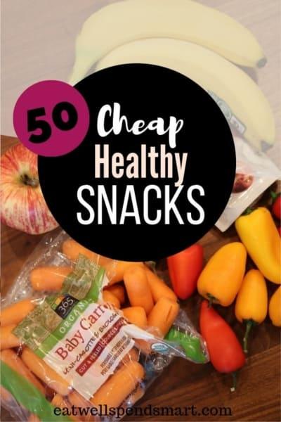 50 cheap healthy snacks