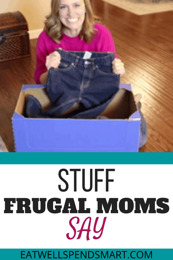 Stuff frugal moms say